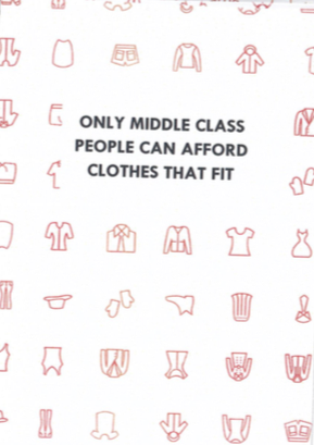 Happy Otter Zines: Only Middle Class People Can Afford Clothes That Fit