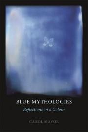 Blue Mythologies: Reflections on a Colour