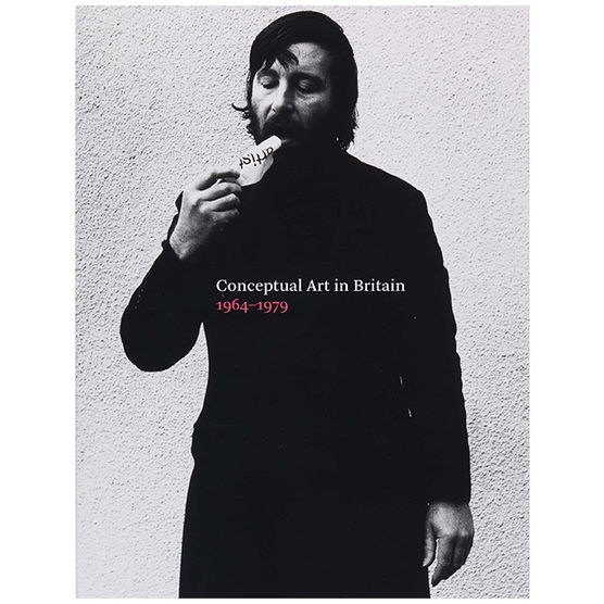 Conceptual Art in Britain 1964-1979