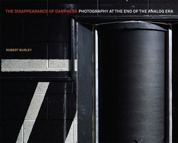 Robert Burley: The Disappearance of Darkness
