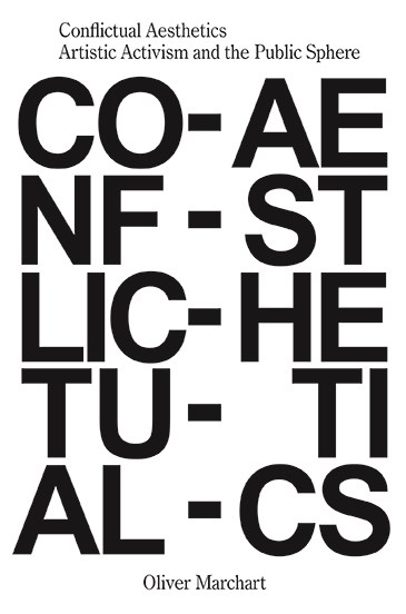 Conflictual Aesthetics: Artistic Activism and the Public Sphere