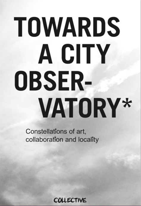 Towards a City Observatory: Constellations  of art, collaboration and locality