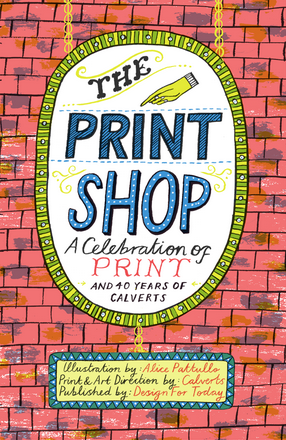 Calverts: The Print Shop - A Celebration of Print