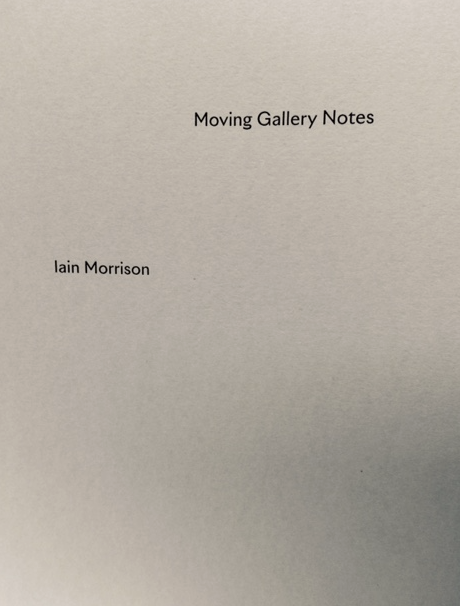 Iain Morrison: Moving Gallery Notes