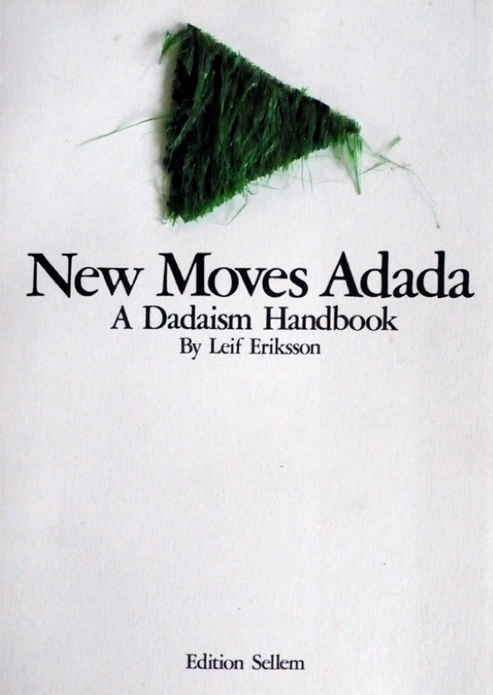 Leif Eriksson: New moves Adada, A Dadaism Handbook
