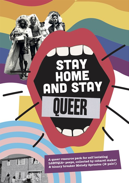 Stay Home Stay Queer by Melody Sproates & pals