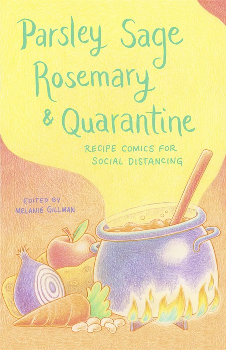 Parsley Sage Rosemary & Quarantine: Recipe Comics for Social Distancing