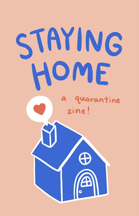 Staying Home: A Quarantine Zine