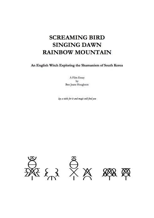Ben Jeans Houghton: SCREAMING BIRD, SINGING DAWN, RAINBOW MOUNTAIN (script)