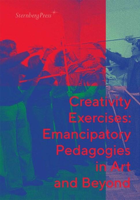 Creativity Exercises: Emancipatory Pedagogies in Art and Beyond