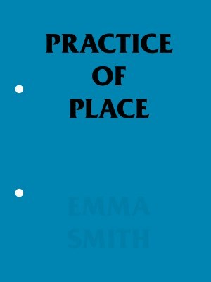 Emma Smith: Practice of Place