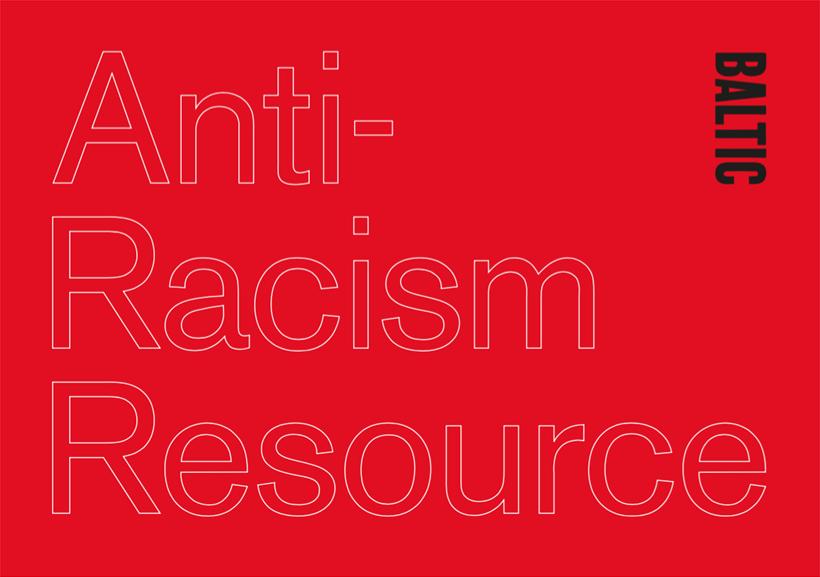 BALTIC Anti-Racism Resource