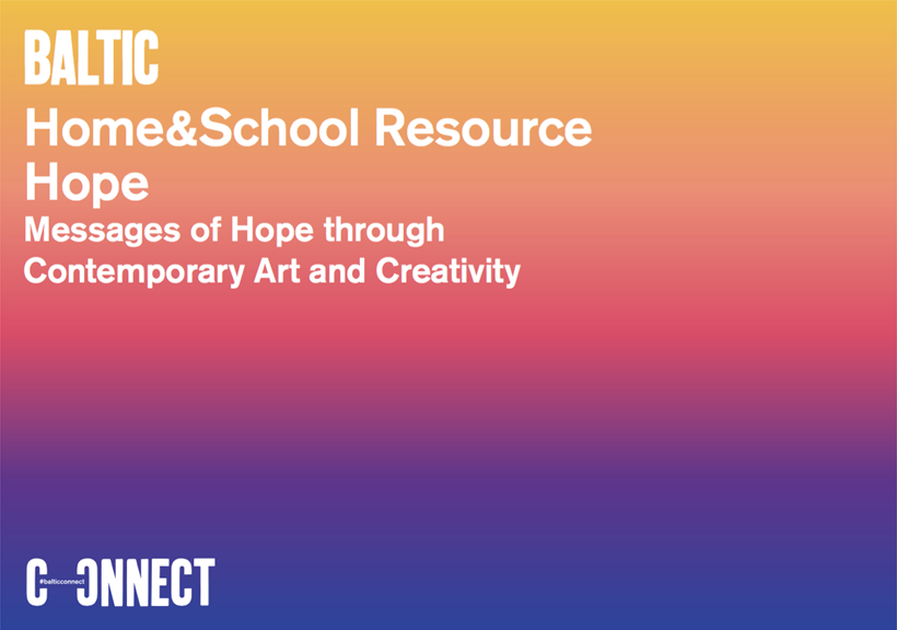 BALTIC Home and School Resource: Messages of Hope