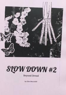 Slow Down #2: Beyond Dread