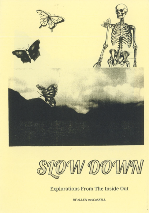 Slow Down #1: Explorations from the Inside Out