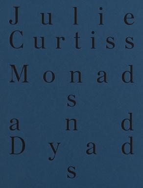 Julie Curtiss: Monads And Dyads