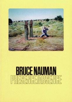 Bruce Nauman: Presence/Absence