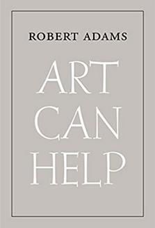 Robert Adams: Art Can Help
