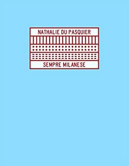 Nathalie Du Pasquier: Sempre Milanese