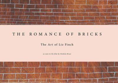 The Romance of Bricks: The Art of Liz Finch