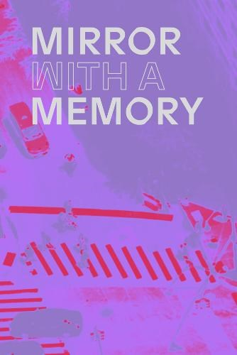 Mirror with a Memory: Photography, Surveillance and Artificial Intelligence