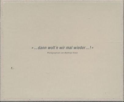 "Matthias Klose: ""...dann woll'n wir mal wieder...!"""
