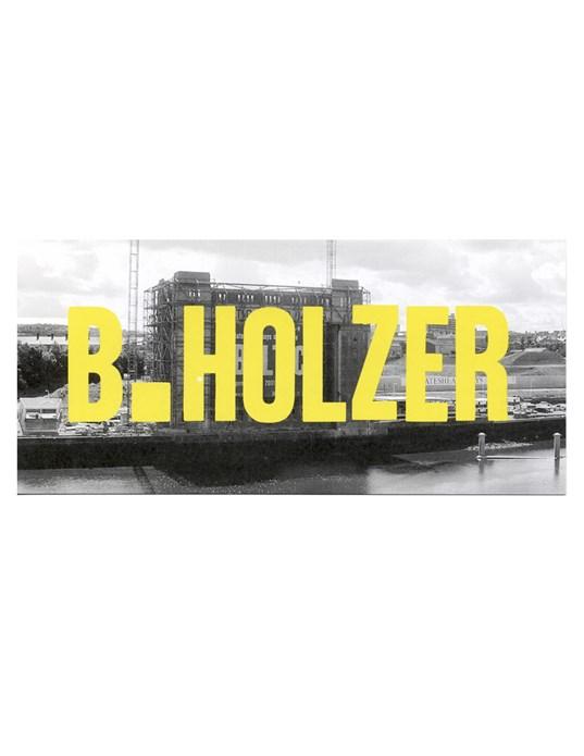 Jenny Holzer: B.HOLZER
