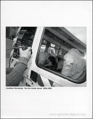 Jonathan Hernandez: You Are Under Arrest  2000-2002